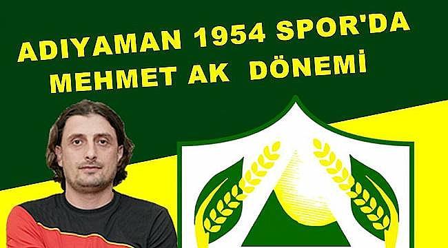 Adıyaman 1954 SK'da Mehmet Ak Dönemi